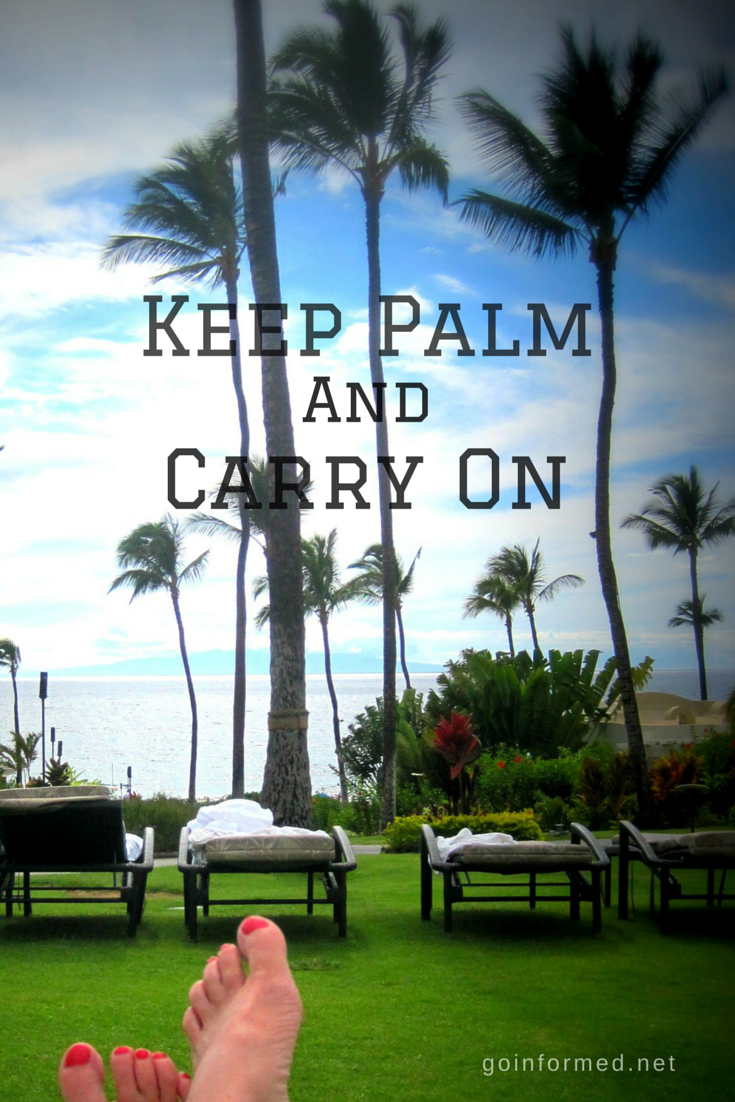 Keep Palm and Carry On!