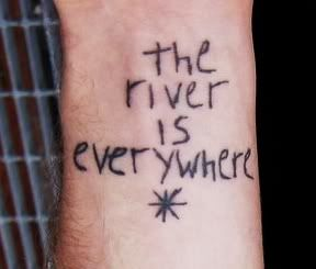 The River Is Everywhere Andrew Mcmahon S Wrist The Quote Is From Siddhartha And The Meaning Behind This Is That Like A Tattoos Tattoo Quotes Andrew Mcmahon