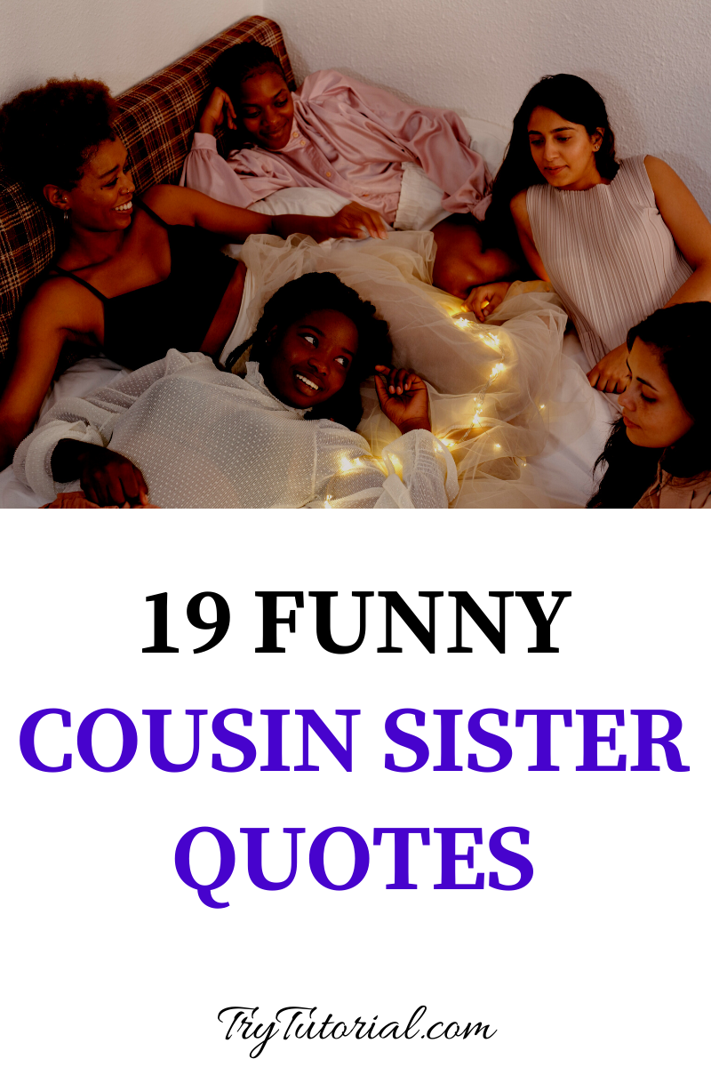19 Funny Instagram Cousin Sister Quotes Captions Currentyear Trytutorial Sister