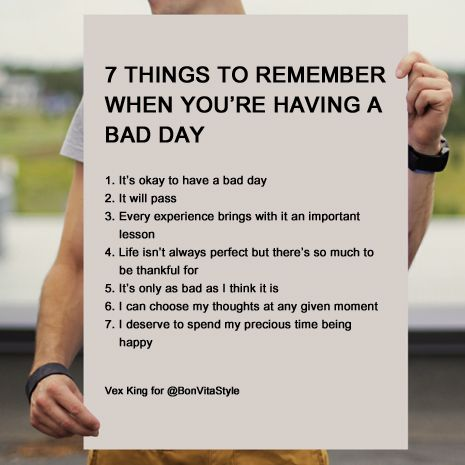 7 Things To Remember When You're Having a Bad Day Having