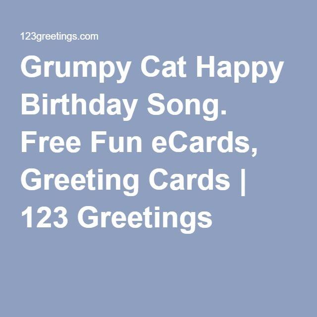 Grumpy Cat Happy Birthday Song Free Fun eCards Greeting Cards – Birthday Song Greetings