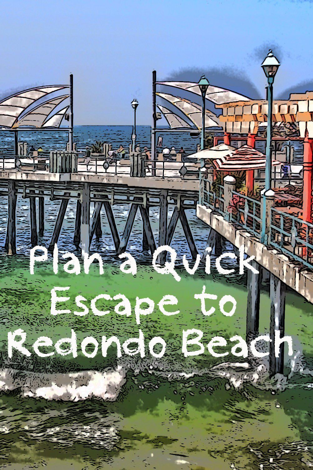 Things To Do For A Perfect Day Or Weekend In Redondo Beach