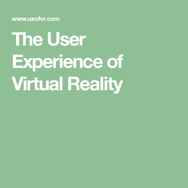 The User Experience Of Virtual Reality A Decision Theoretic Approach For Interface Agent Development Phd Dissertation