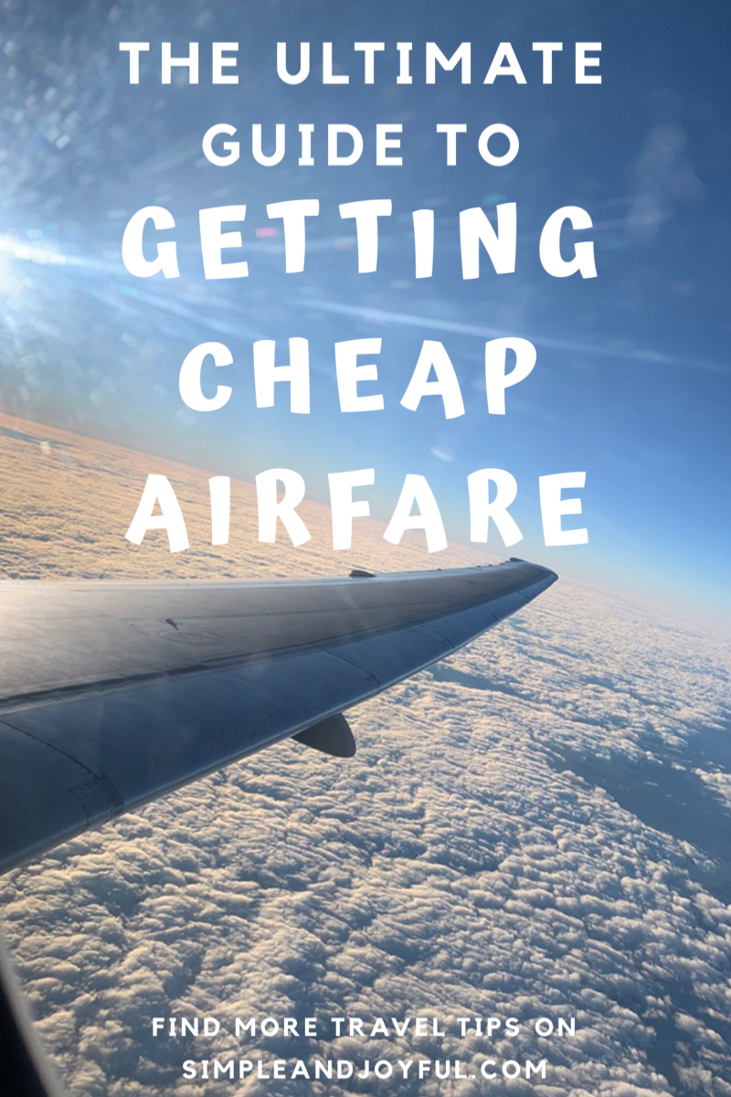 Ultimate Guide To Getting The Cheapest Airfare   Simple and Joyful