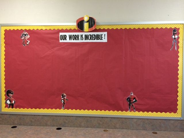 Incredibles Student Work Display Board Disney Classroom Displaying Student Work Classroom Makeover