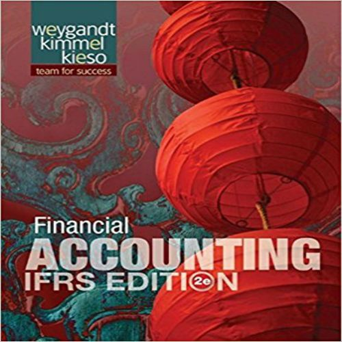 Instant download solutions manual for financial accounting ifrs instant download solutions manual for financial accounting ifrs edition 2nd edition by weygandt kimmel and kieso fandeluxe Image collections