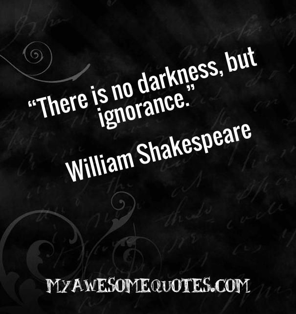 Shakespeare Quotes Grief: William Shakespeare Quote About Ignorance