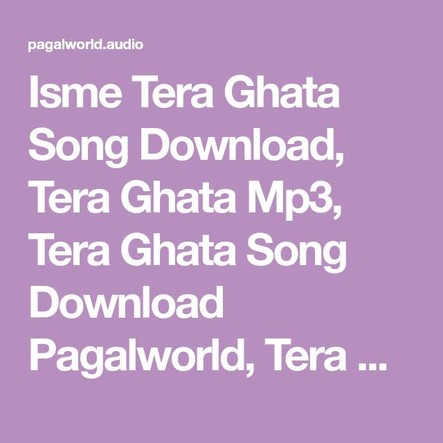 Isme Tera Ghata Song Download Tera Ghata Mp3 Tera Ghata Song