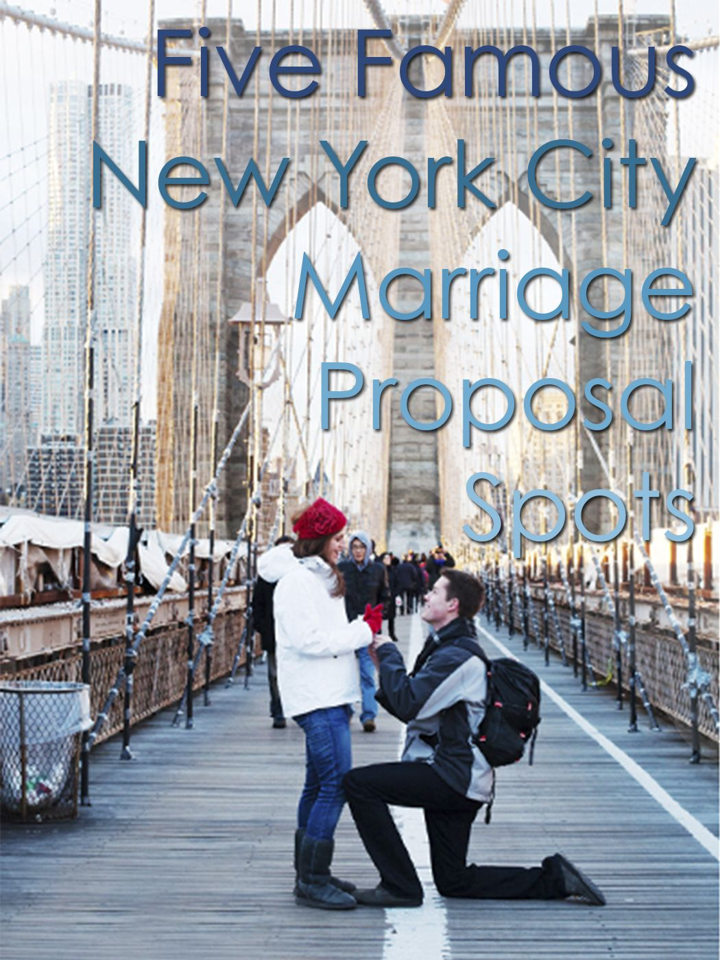 Five Famous NYC Marriage Proposal Spots Best places to