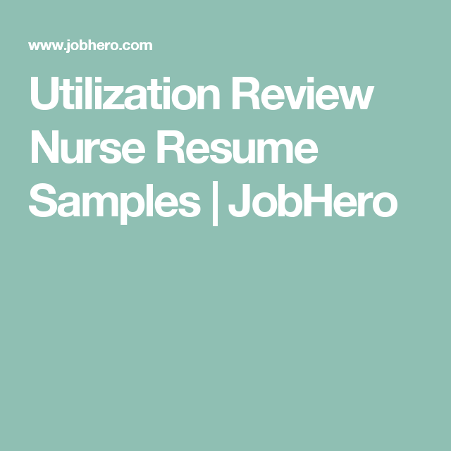 Utilization Review Nurse Resume Samples | JobHero | Nurse education ...