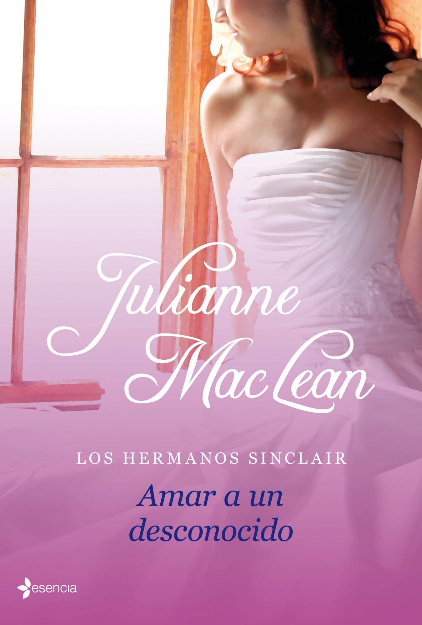Los Hermanos Sinclair Amar A Un Desconocido Julianne Maclean Libros Romanticos Libros De Romance Libros