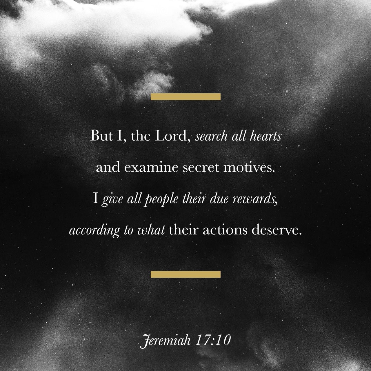 But I The Lord Search All Hearts And Examine Secret Motives I