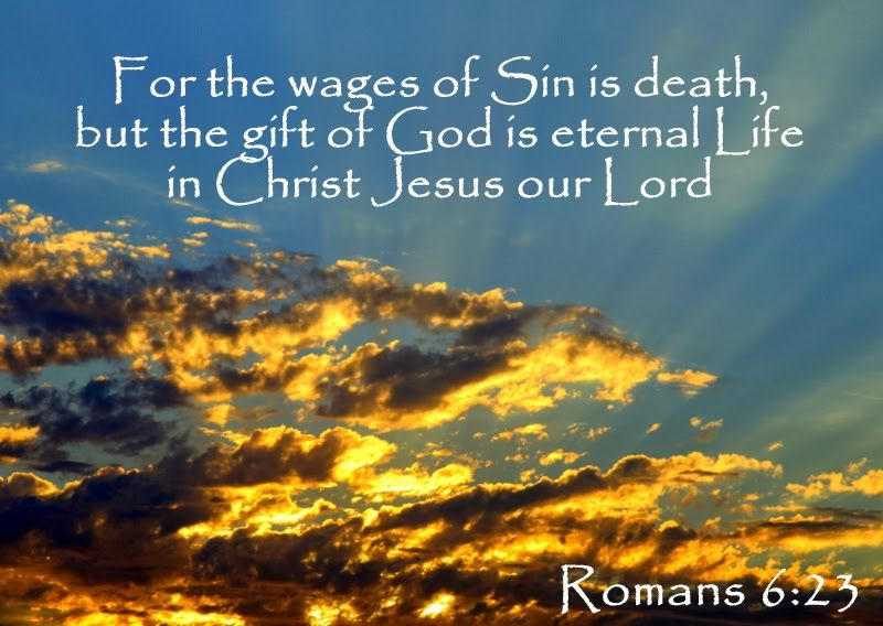 This Is The Bible Memory Verse For Level 1 Week 1 ➤Romans Nkjv    ❝For The  Wages Of Sin Is Death, But The Gift Of God Is Eternal Life In Christ Jesus  Our ...