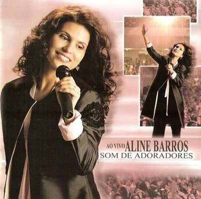 Musicas Gospel De Aline Barros Som De Adoradores Musica Do