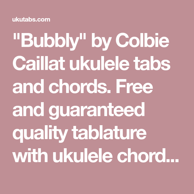 Bubbly By Colbie Caillat Ukulele Tabs And Chords Free And