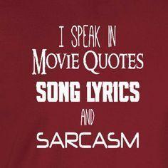 Movie Quotes, Song Lyrics & Sarcasm T-shirt