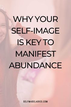 Why Your Self-Image is Key to Manifest Abundance - Manifest The Life You Love - With Mia Fox