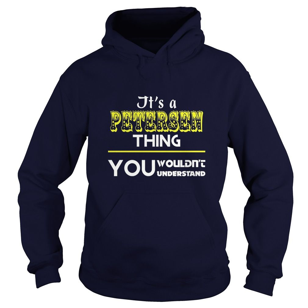 It's a PETERSEN thing, you wouldn't understand  #gift #ideas #Popular #Everything #Videos #Shop #Animals #pets #Architecture #Art #Cars #motorcycles #Celebrities #DIY #crafts #Design #Education #Entertainment #Food #drink #Gardening #Geek #Hair #beauty #Health #fitness #History #Holidays #events #Home decor #Humor #Illustrations #posters #Kids #parenting #Men #Outdoors #Photography #Products #Quotes #Science #nature #Sports #Tattoos #Technology #Travel #Weddings #Women