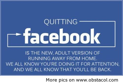 Quitting Facebook Is Like Running Away From Home