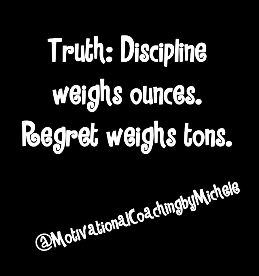 Truth! Be disciplined
