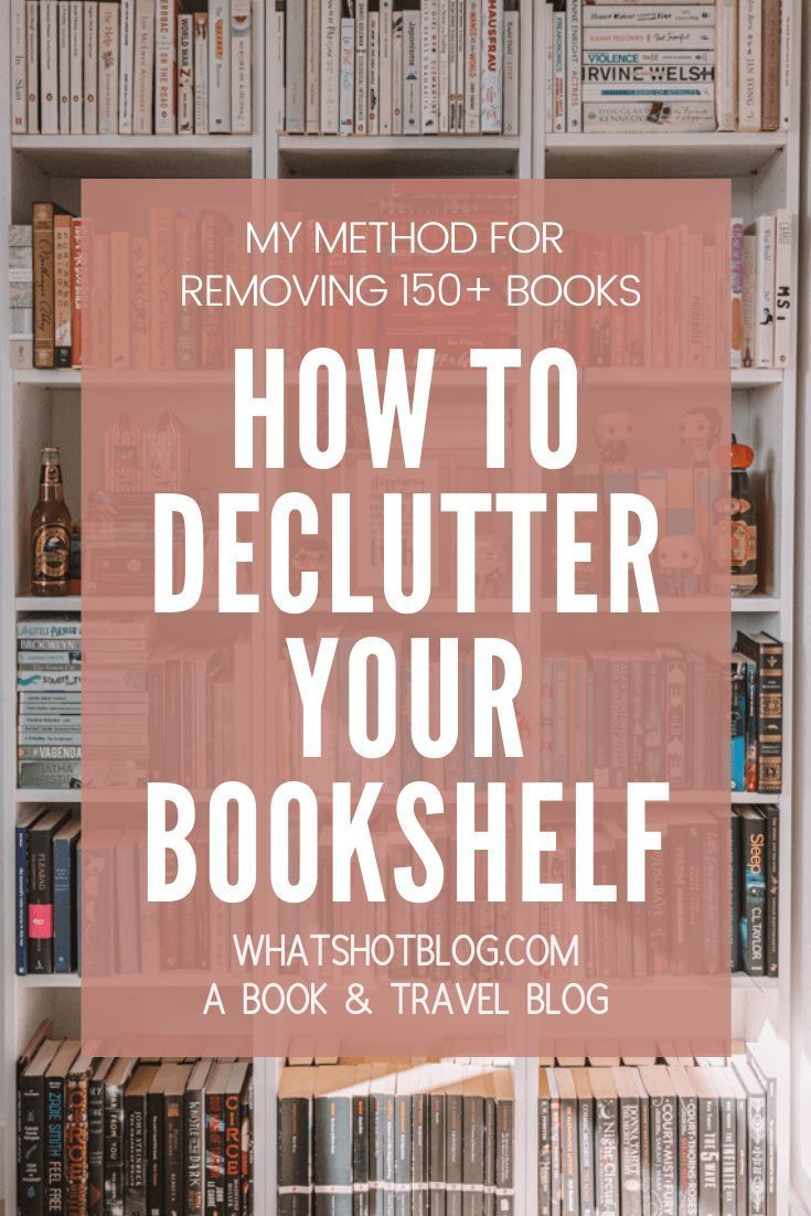 This super easy 7-step guide to decluttering your bookshelves helped me remove over 150 books from my bookshelf! If you want to organise your books so they are beautiful and you actually read them, then this guide to decluttering is for you. #whatshotblog #bookblogger #bookblog #bookshelf #bookshelves #booklover #bookworm