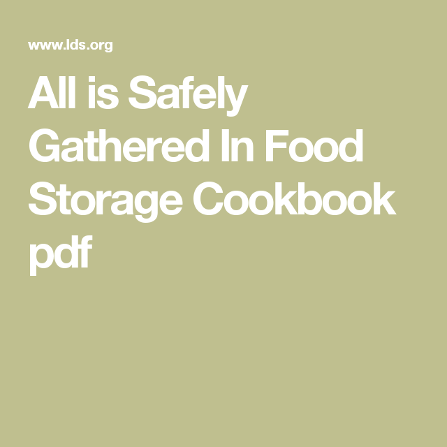 All is safely gathered in food storage cookbook pdf food storage all is safely gathered in food storage cookbook pdf food storage recipesenglish forumfinder Gallery