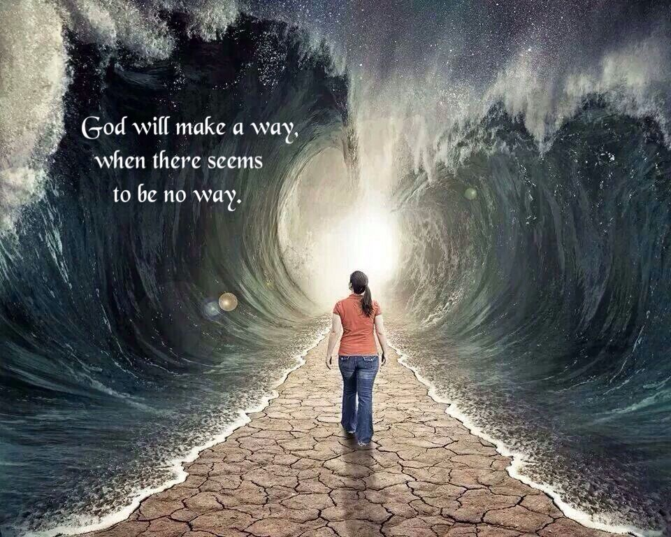 Image result for i will make a way where there seems to be no way
