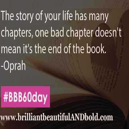 The story of your life has many chapters, one bad chapter doesn't mean it's the end of the book. -Oprah  #girlsrule #dreambig #girlschangetheworld #brilliantbeautifulbold #knowyourworth