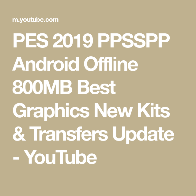 PES 2019 PPSSPP Android Offline 800MB Best Graphics New Kits