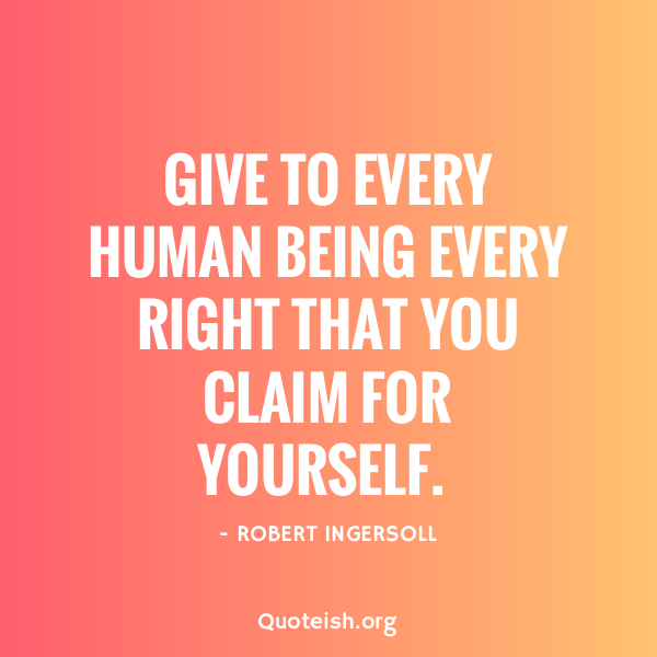 22 Human Rights Quotes Quoteish Human Rights Quotes Experience Quotes Human Rights Slogans