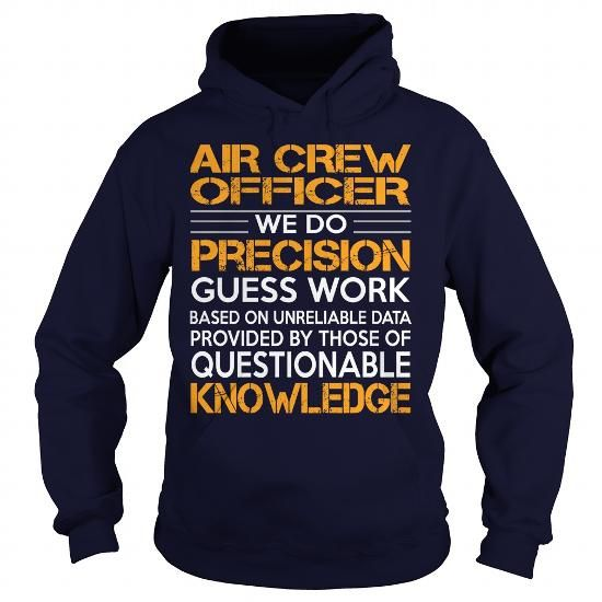 Awesome Tee For Air Crew Officer T Shirts, Hoodie. Shopping Online Now ==► https://www.sunfrog.com/LifeStyle/Awesome-Tee-For-Air-Crew-Officer-93023589-Navy-Blue-Hoodie.html?41382