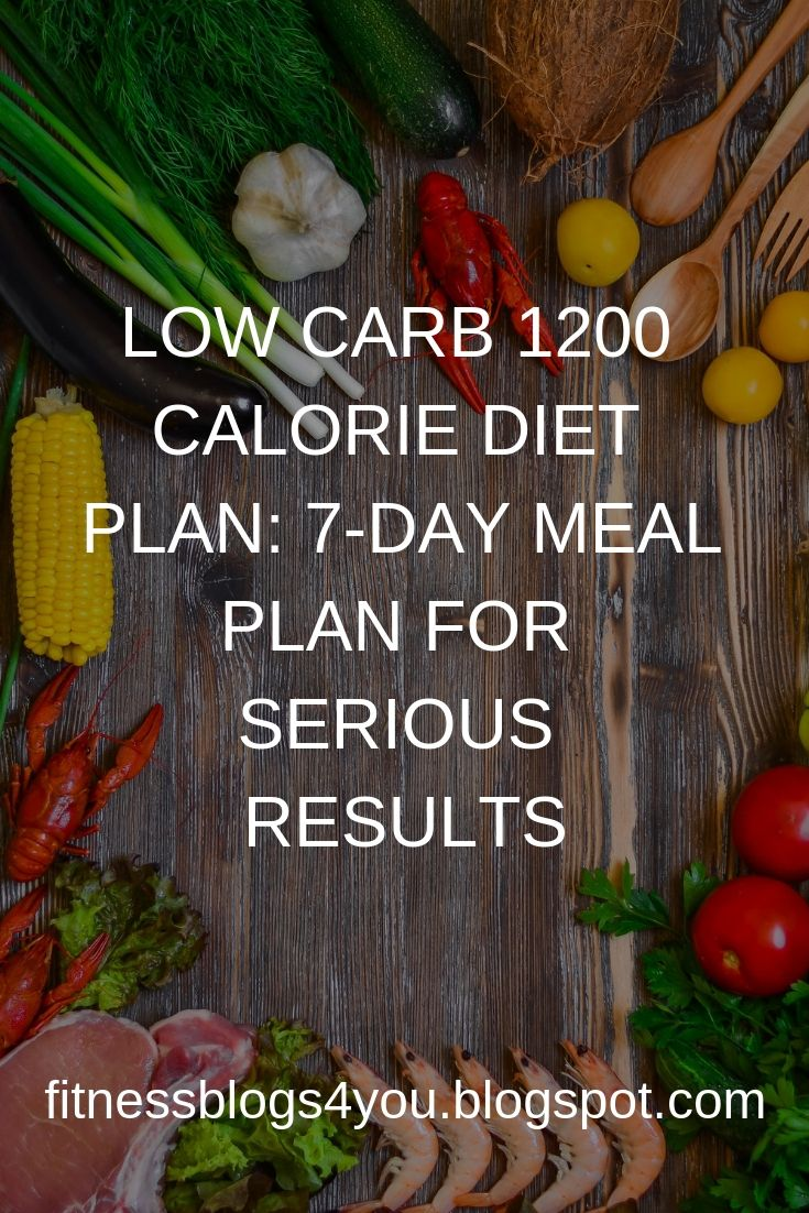 LOW CARB 1200 CALORIE DIET PLAN: 7-DAY MEAL PLAN FOR SERIOUS RESULTS  check it out... #400caloriemeals