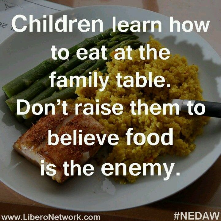 and don t talk diets or body bashing in front of them ever