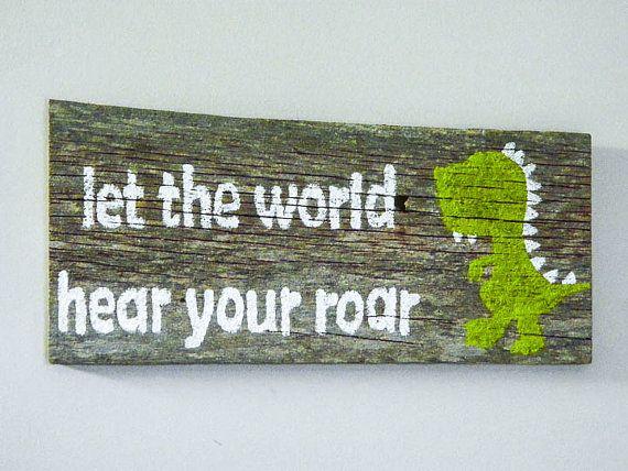 Reclaimed Barnwood Wall Art Hand-Painted Wood Sign Rustic Nursery Decor Dinosaur Art - Let the World Hear Your Roar #dinosaurart