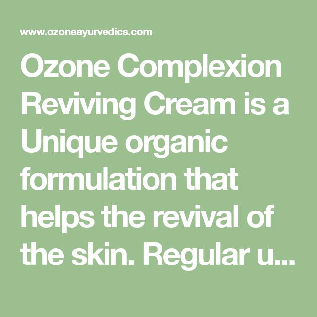 Ozone Complexion Reviving Cream is a Unique organic