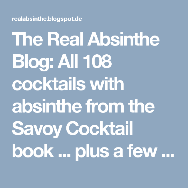 The Real Absinthe Blog: All 108 cocktails with absinthe from the Savoy Cocktail book ... plus a few more!