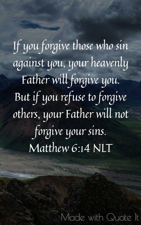 Matthew 6 14 Read Bible Prayer Scriptures Scripture Quotes