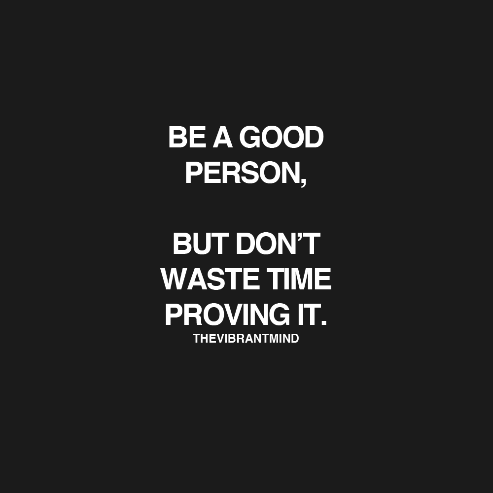 Good Person Quotes Source Thevibrantmind  Girls  Pinterest  Positivity Thoughts