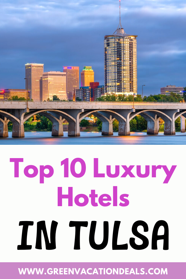 Top 10 Luxury Hotels In Tulsa Vacation Deals Vacation Resorts