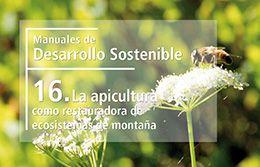 La apicultura como restauradora de ecosistemas de montaña. - [Madrid] : Fundación Banco Santander, 2015