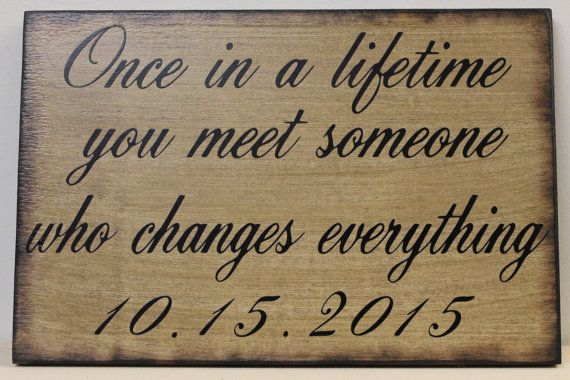 Rustic Wedding Sign Once In A Lifetime You Meet Someone