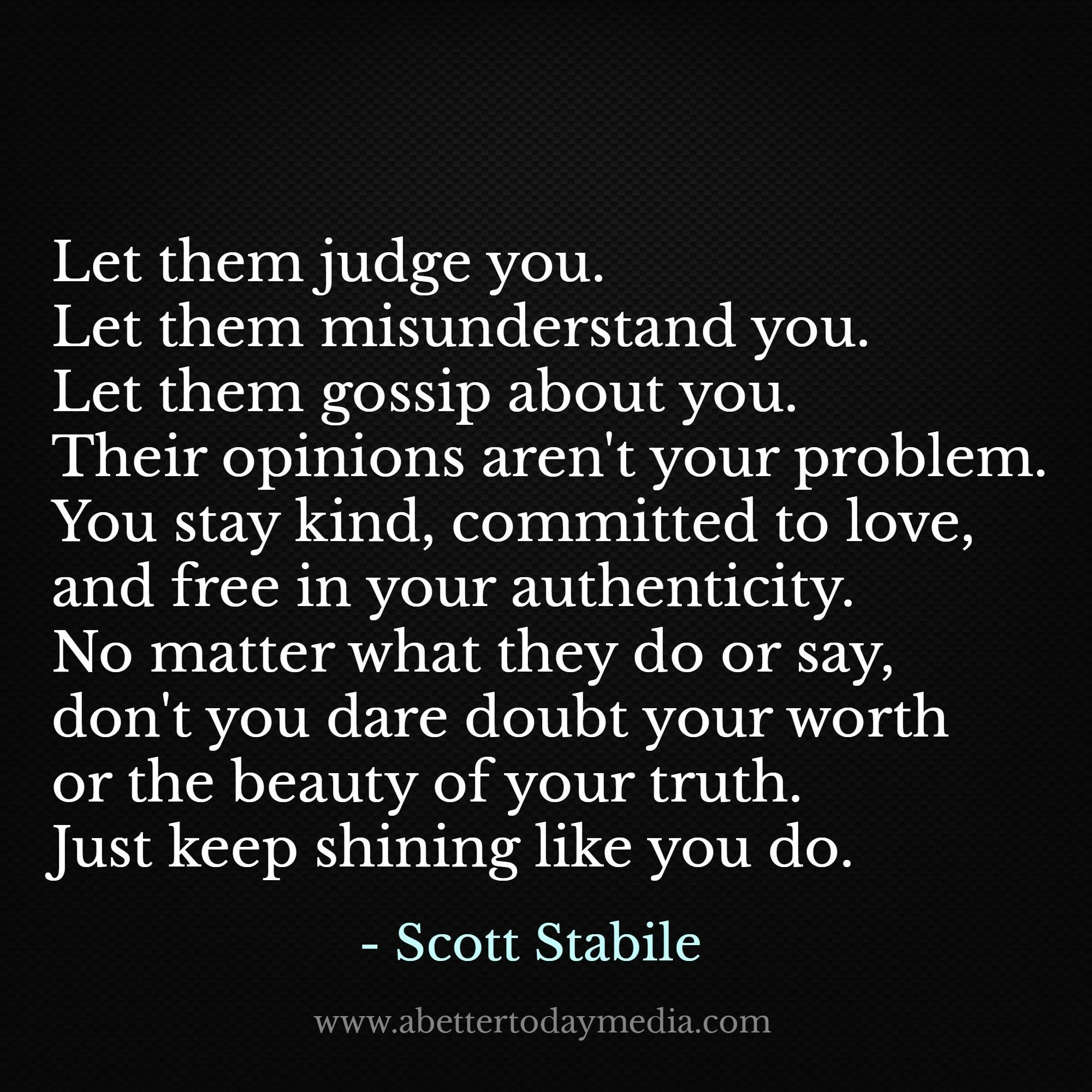 Seriously This Author Is Alway On Point Can T Wait Until His New Book Comes Out Scott Stabile Rocks Quotes About Haters Old Quotes Quotes About Everything