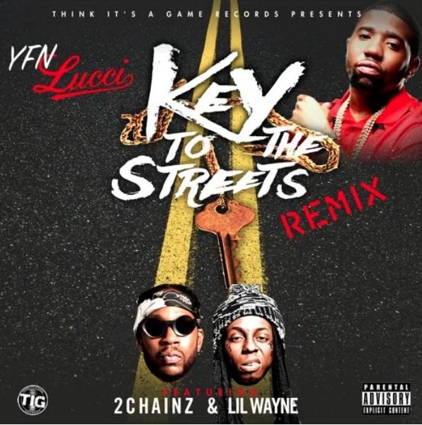 Yfn Lucci Ft 2 Chainz Lil Wayne Key To The Streets Remix Nah Right Lil Wayne Rapper Lil Wayne Lucci