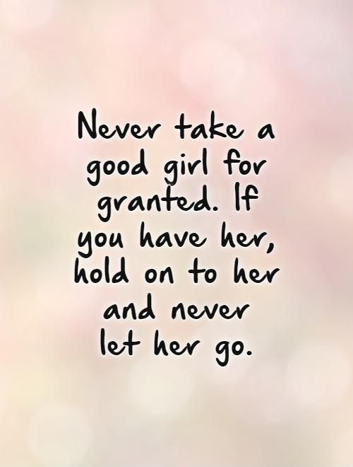 Quotes Of Good Girls Granted Quotes Sayings Taking Things