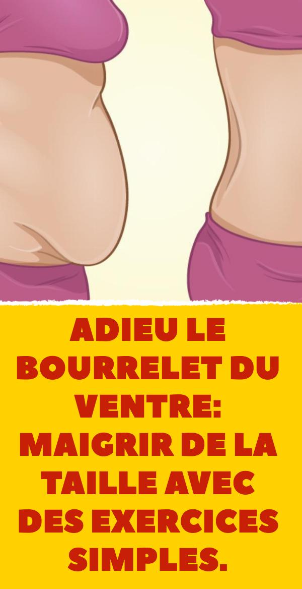 Au revoir la perle du ventre: maigrir de la taille avec des exercices simples.