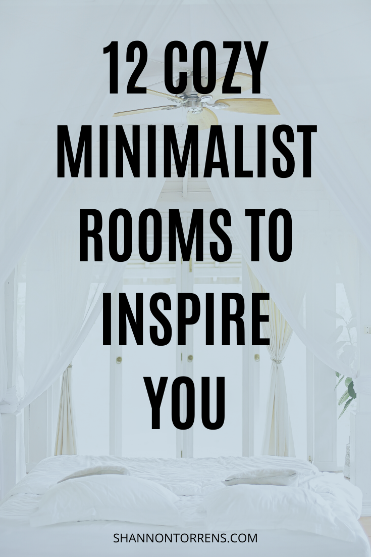 12 Cozy Minimalist Decor Ideas Minimalist homes can be cozy and comfortable.  #minimalistdecor #minimalism #homedecor