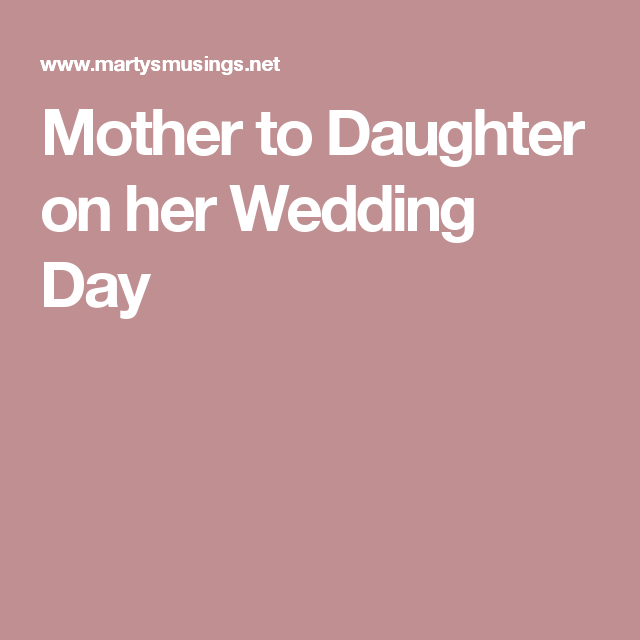 Letter From a Mother to Daughter on Her Wedding Day | Daughter