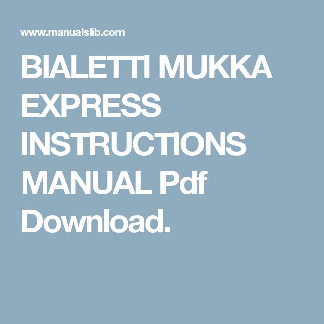 Bialetti Mukka Express Manual Pdf Download