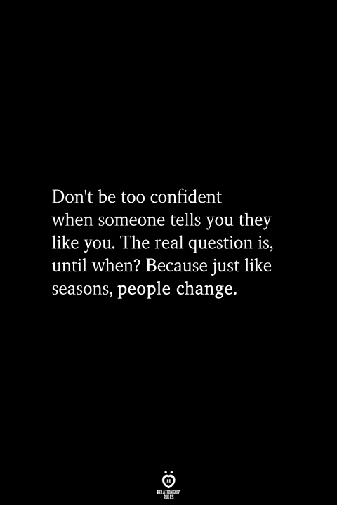 Don't Be Too Confident When Someone Tells You They Like You