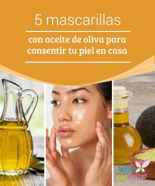 5 Mascarillas Con Aceite De Oliva Para Tu Piel En Casa Mejor Con Salud Maschere Viso Naturali Cura Della Pelle Olio D Oliva